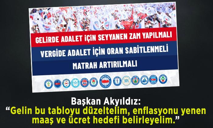 """Başkan Akyıldız: """"Gelirde Adalet İçin Seyyanen Zam Yapılmalı"""""""